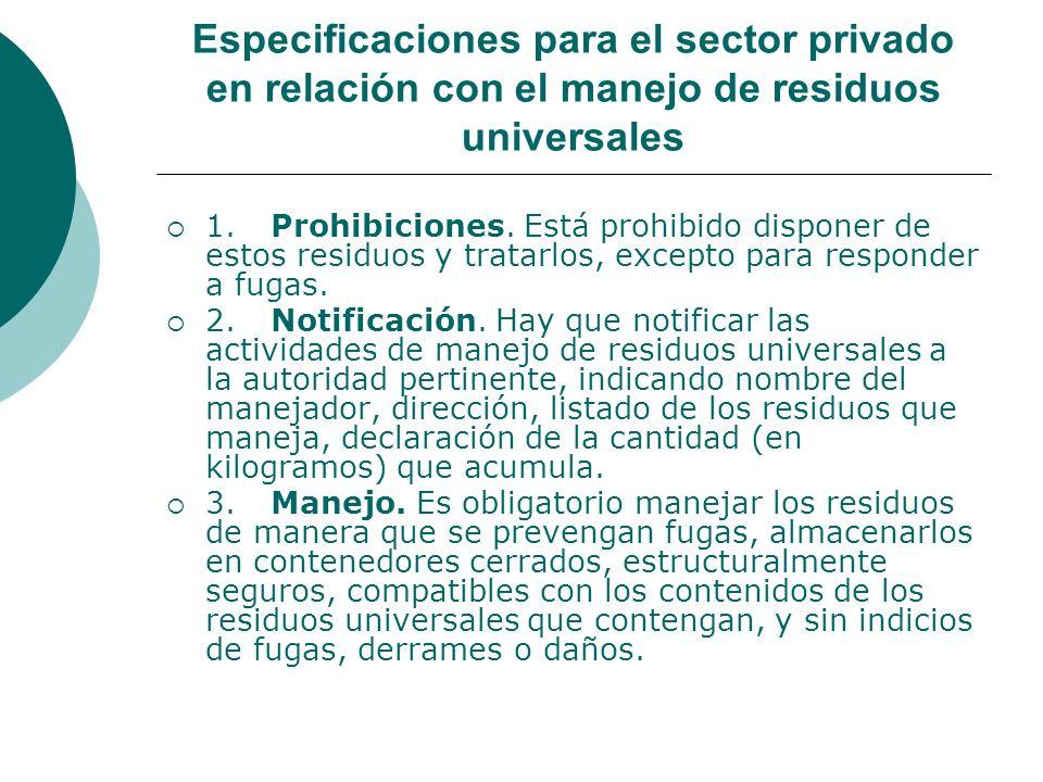 Especificaciones para el sector privado en relación con el manejo de residuos universales 1.Prohibiciones.