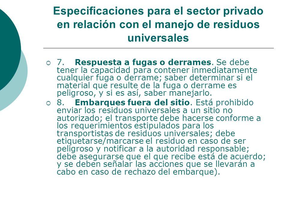 Especificaciones para el sector privado en relación con el manejo de residuos universales 7.Respuesta a fugas o derrames.