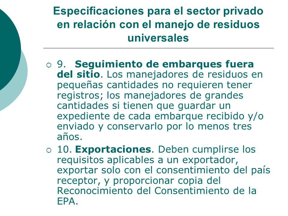 Especificaciones para el sector privado en relación con el manejo de residuos universales 9.Seguimiento de embarques fuera del sitio.