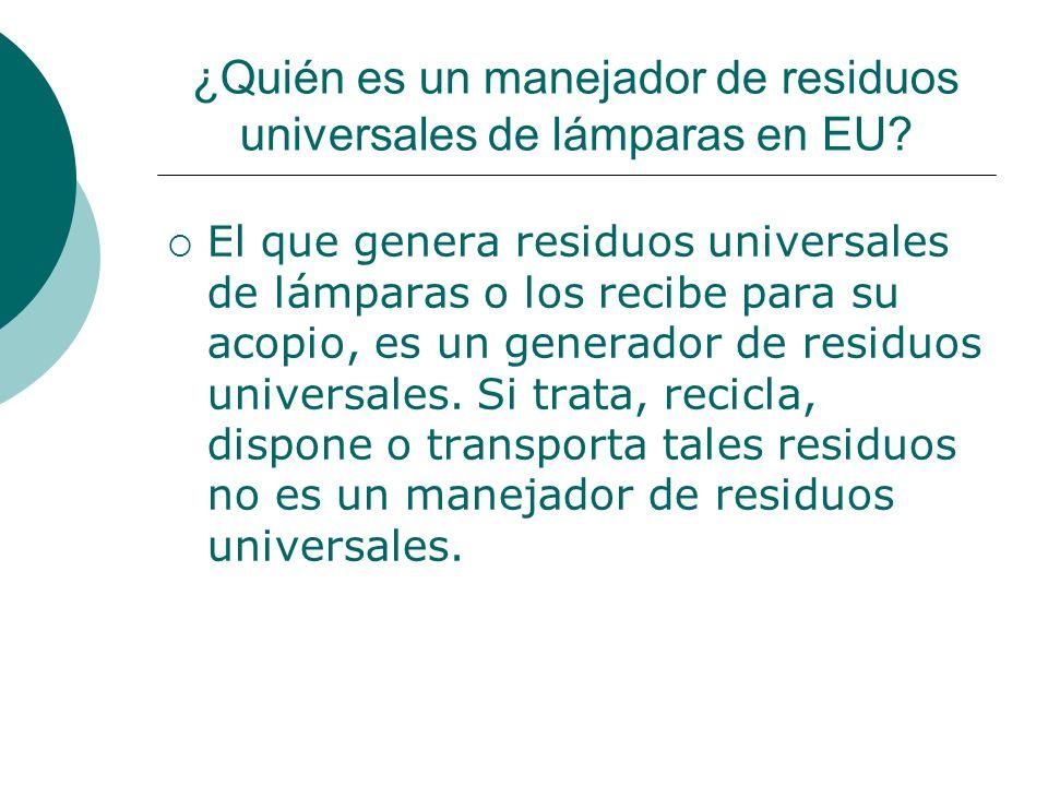 ¿Quién es un manejador de residuos universales de lámparas en EU.
