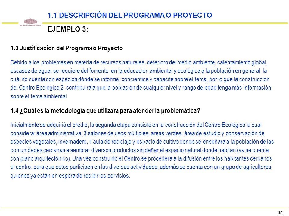 46 1.3 Justificación del Programa o Proyecto Debido a los problemas en materia de recursos naturales, deterioro del medio ambiente, calentamiento glob