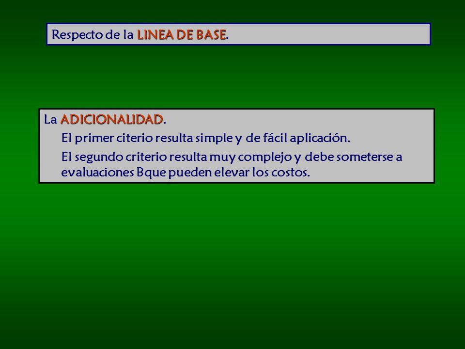 LINEA DE BASE Respecto de la LINEA DE BASE.ADICIONALIDAD La ADICIONALIDAD.
