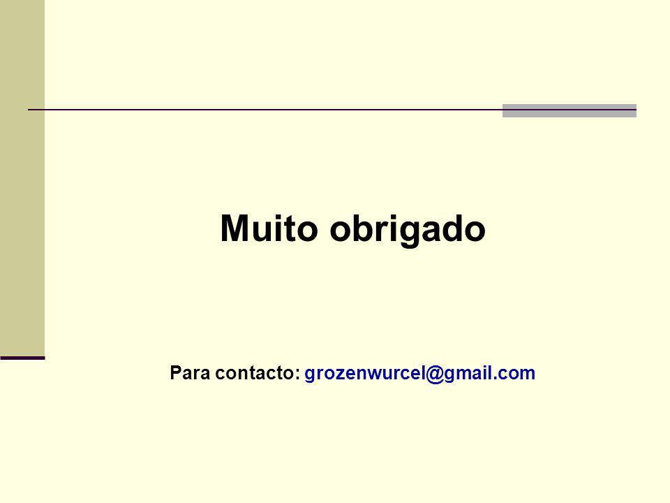 Muito obrigado Para contacto: grozenwurcel@gmail.com