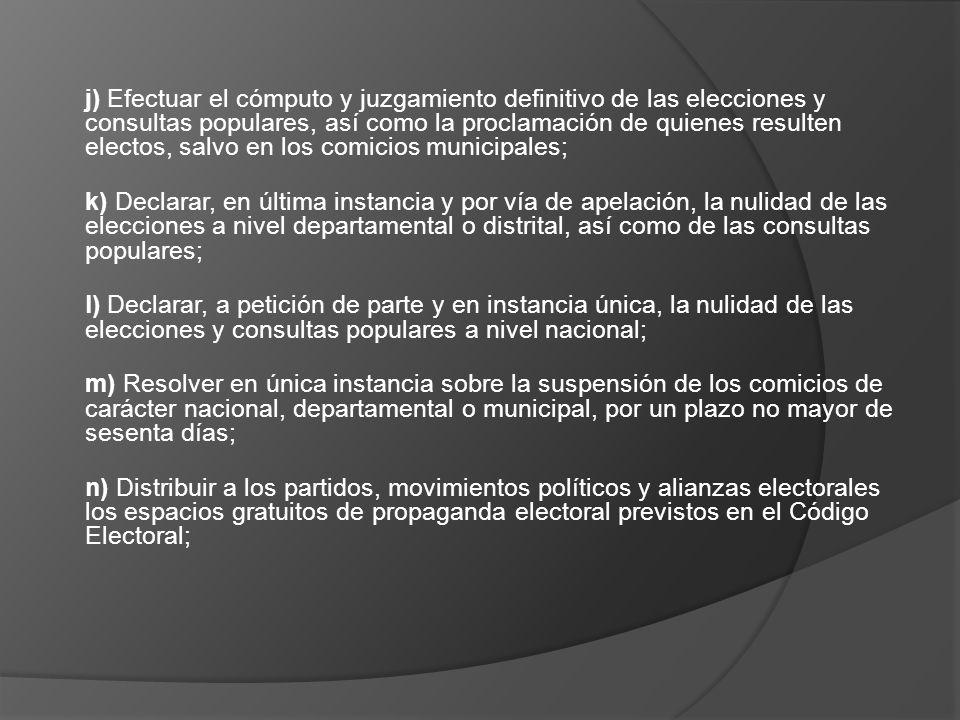j) Efectuar el cómputo y juzgamiento definitivo de las elecciones y consultas populares, así como la proclamación de quienes resulten electos, salvo e