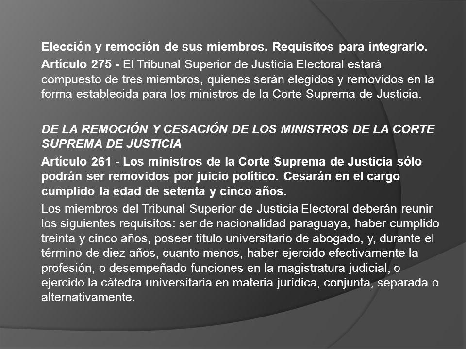 Elección y remoción de sus miembros. Requisitos para integrarlo. Artículo 275 - El Tribunal Superior de Justicia Electoral estará compuesto de tres mi