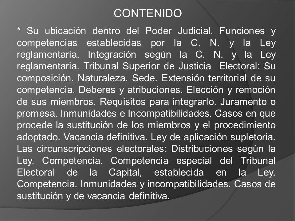* Su ubicación dentro del Poder Judicial. Funciones y competencias establecidas por la C. N. y la Ley reglamentaria. Integración según la C. N. y la L