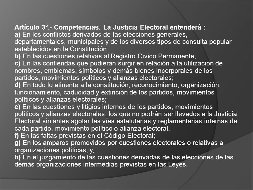 Artículo 3°.- Competencias. La Justicia Electoral entenderá : a) En los conflictos derivados de las elecciones generales, departamentales, municipales