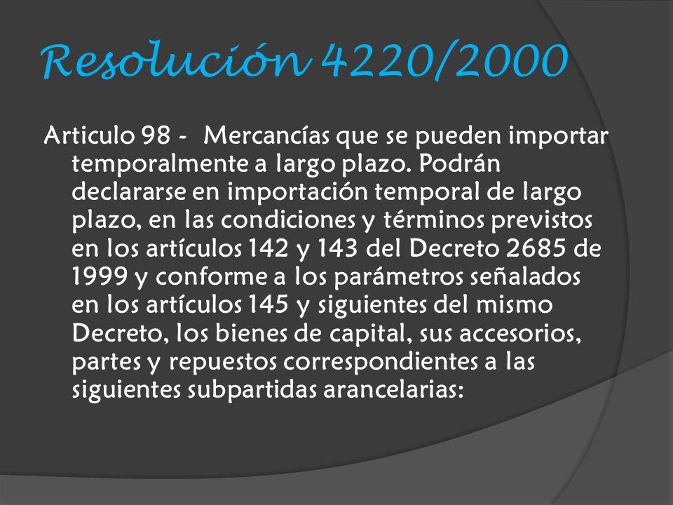 Resolución 4220/2000 Articulo 98 - Mercancías que se pueden importar temporalmente a largo plazo.