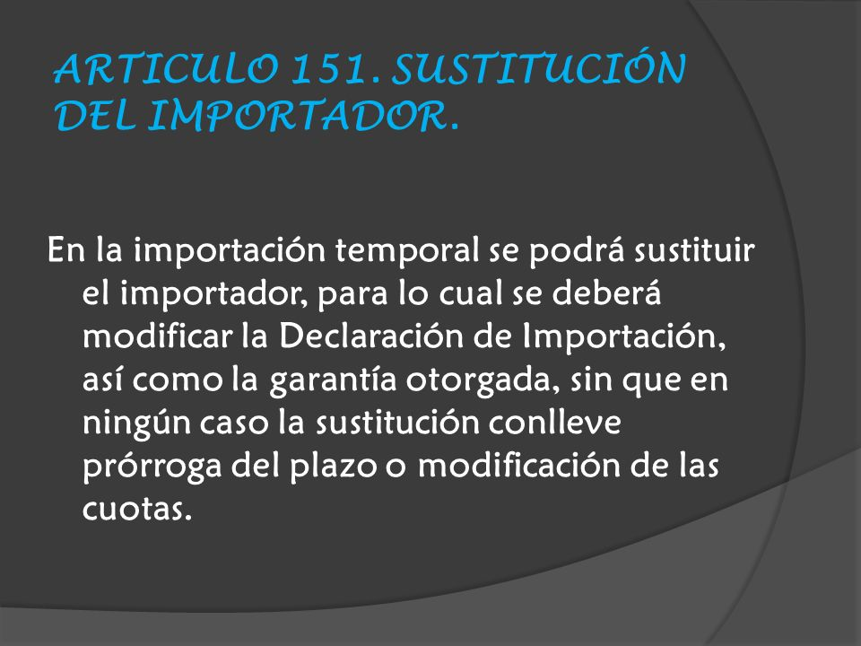 ARTICULO 151.SUSTITUCIÓN DEL IMPORTADOR.