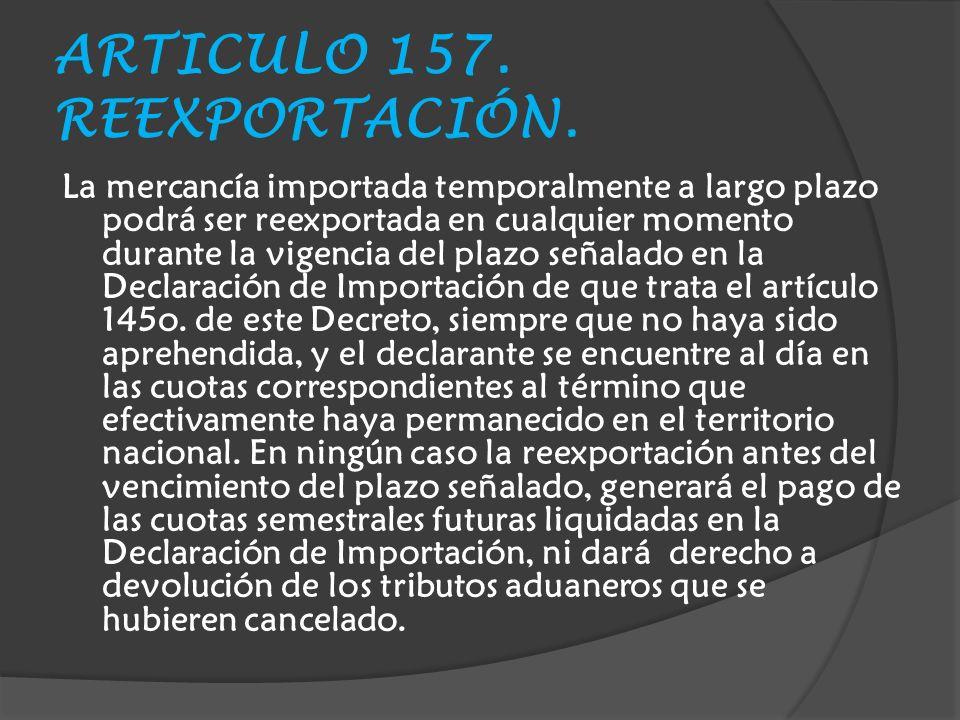 ARTICULO 157.REEXPORTACIÓN.