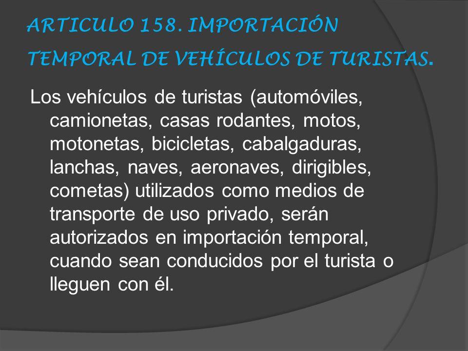 ARTICULO 158.IMPORTACIÓN TEMPORAL DE VEHÍCULOS DE TURISTAS.