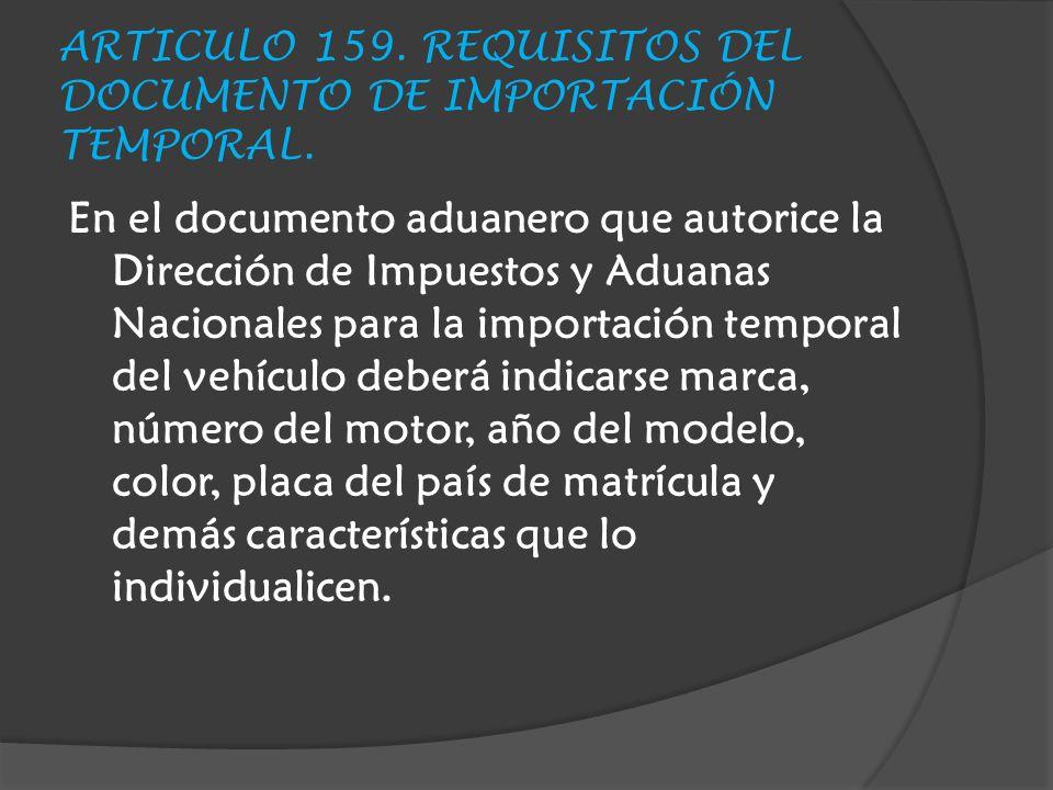 ARTICULO 159.REQUISITOS DEL DOCUMENTO DE IMPORTACIÓN TEMPORAL.