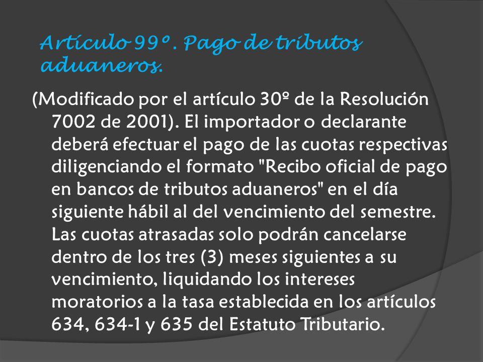 (Modificado por el artículo 30º de la Resolución 7002 de 2001).
