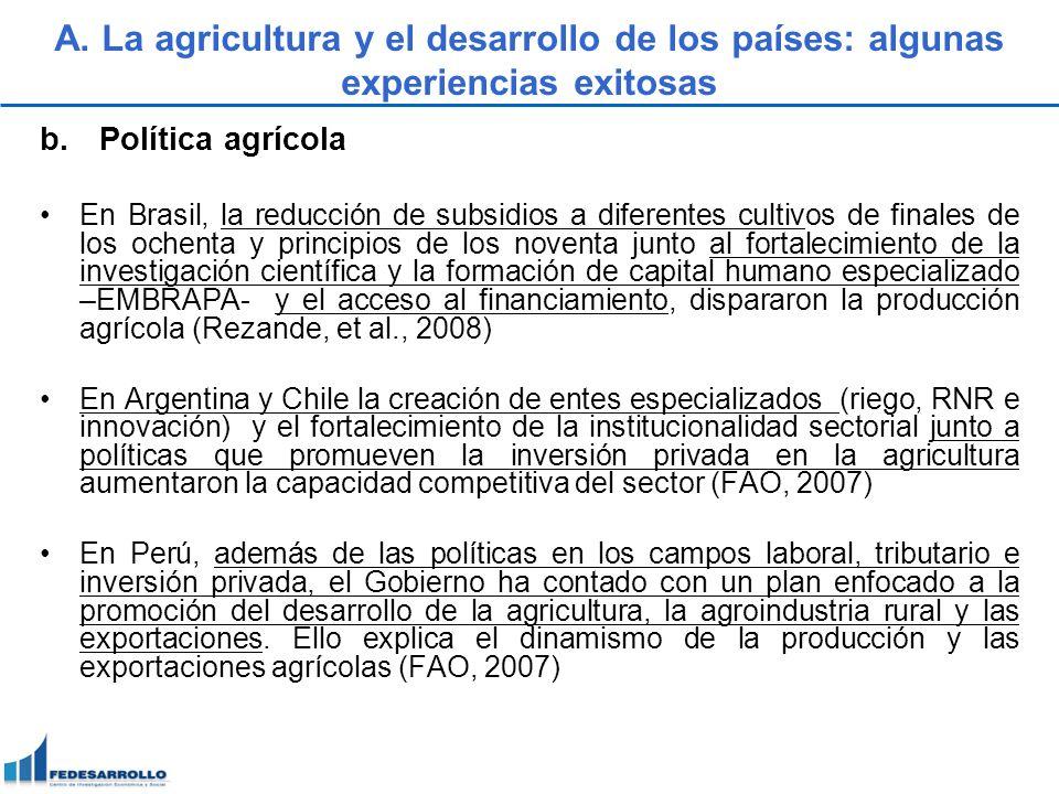 b.Política agrícola En Brasil, la reducción de subsidios a diferentes cultivos de finales de los ochenta y principios de los noventa junto al fortalec