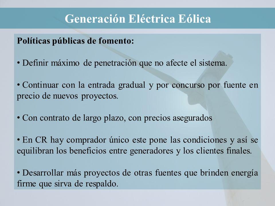 Políticas públicas de fomento: Definir máximo de penetración que no afecte el sistema. Continuar con la entrada gradual y por concurso por fuente en p