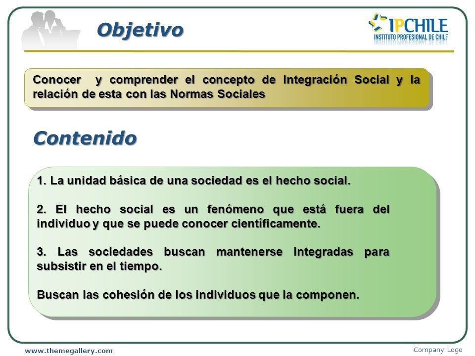 Company Logo www.themegallery.com Objetivo Conocer y comprender el concepto de Integración Social y la relación de esta con las Normas Sociales 1. La