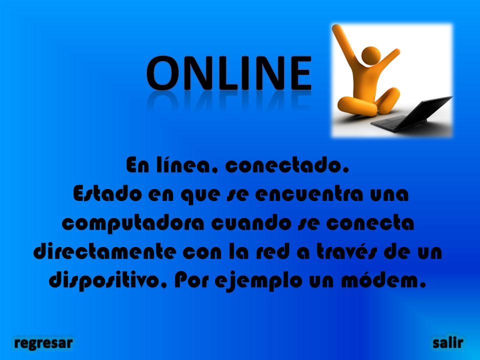 En línea, conectado.