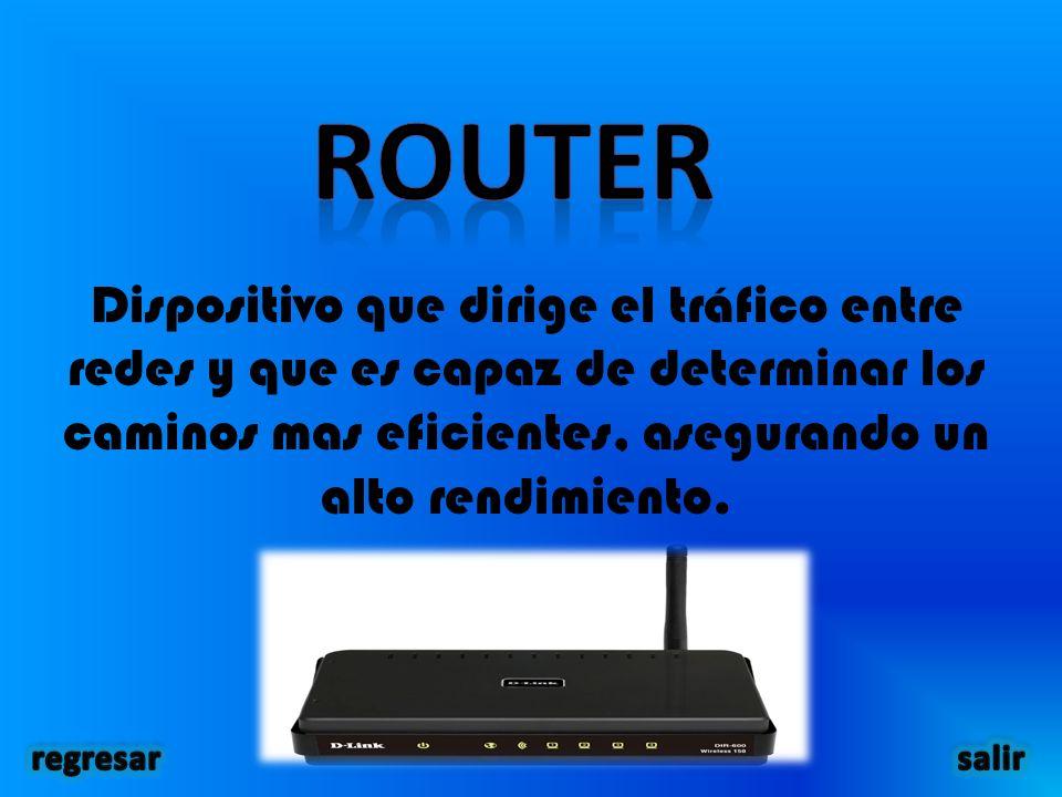 Dispositivo que dirige el tráfico entre redes y que es capaz de determinar los caminos mas eficientes, asegurando un alto rendimiento.