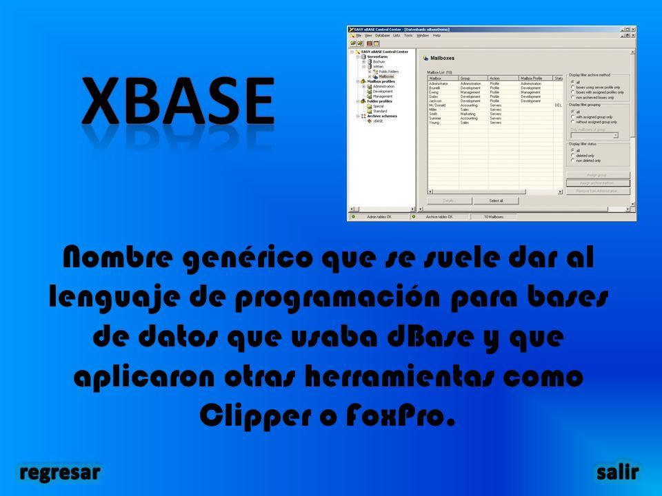Nombre genérico que se suele dar al lenguaje de programación para bases de datos que usaba dBase y que aplicaron otras herramientas como Clipper o FoxPro.