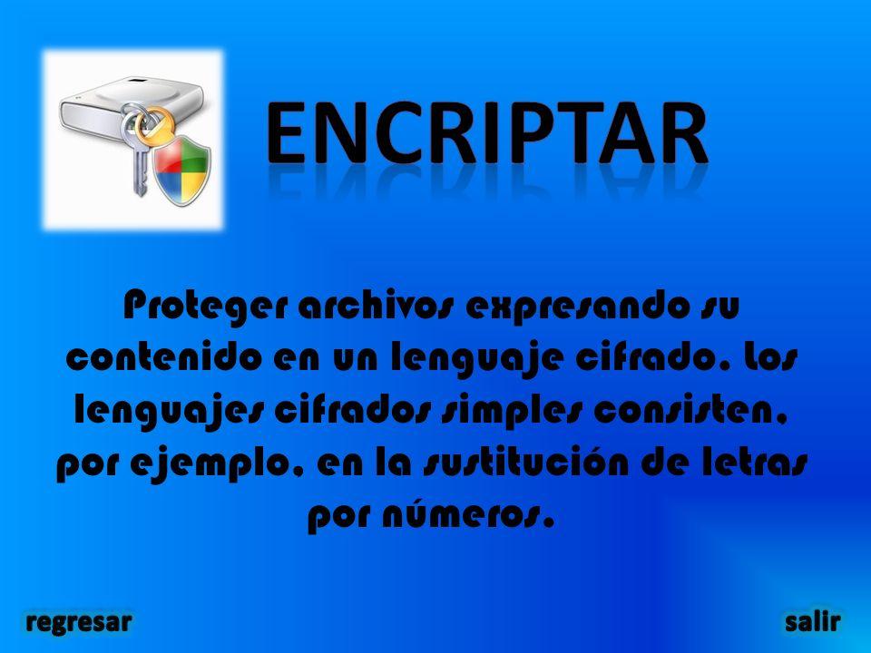 Proteger archivos expresando su contenido en un lenguaje cifrado.