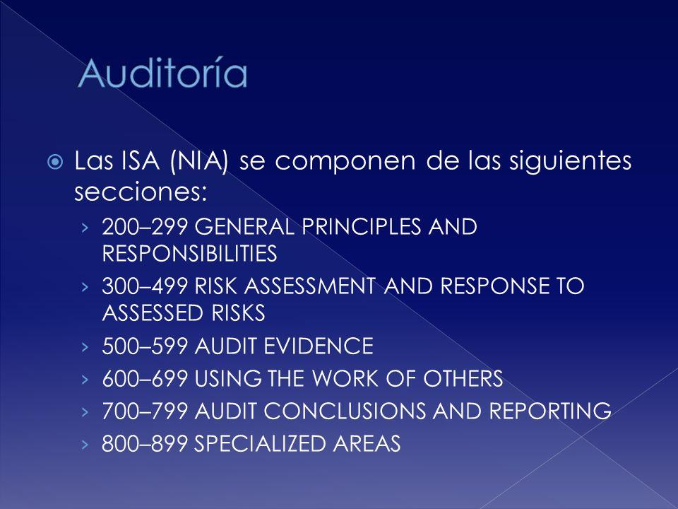 Las ISA (NIA) se componen de las siguientes secciones: 200–299 GENERAL PRINCIPLES AND RESPONSIBILITIES 300–499 RISK ASSESSMENT AND RESPONSE TO ASSESSE