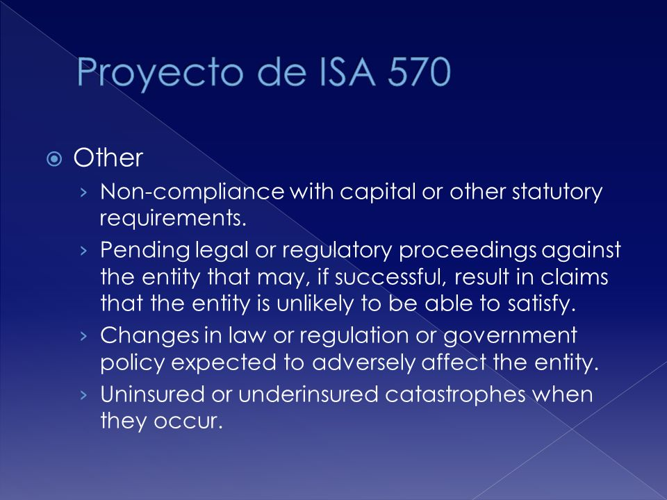 Other Non-compliance with capital or other statutory requirements. Pending legal or regulatory proceedings against the entity that may, if successful,