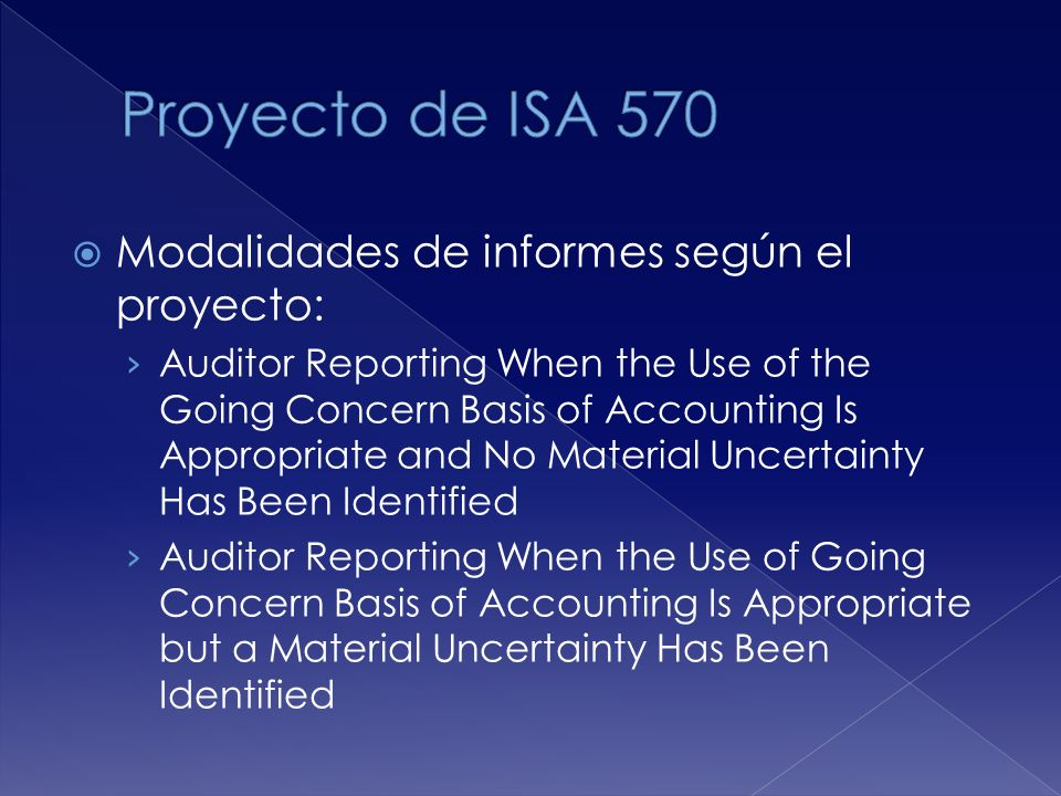 Modalidades de informes según el proyecto: Auditor Reporting When the Use of the Going Concern Basis of Accounting Is Appropriate and No Material Unce