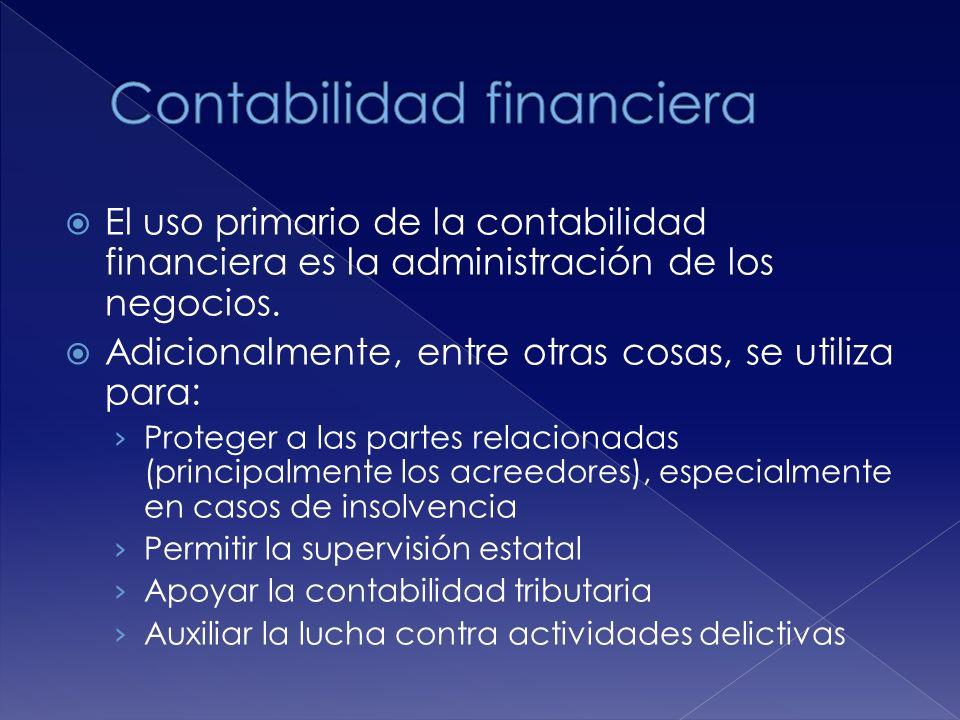 El uso primario de la contabilidad financiera es la administración de los negocios. Adicionalmente, entre otras cosas, se utiliza para: Proteger a las