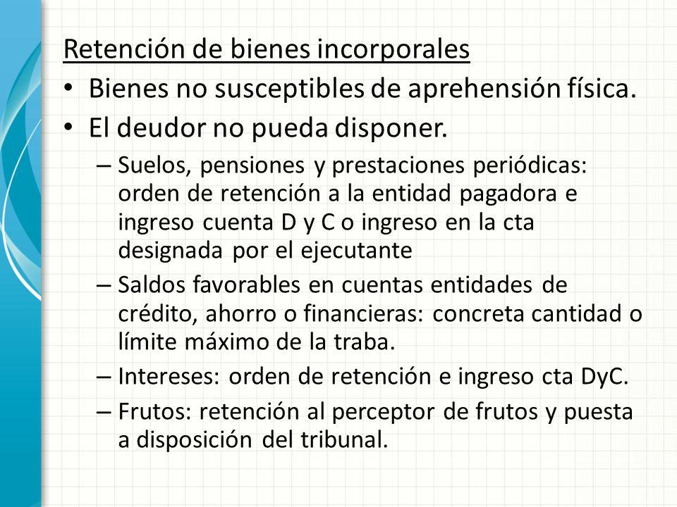Retención de bienes incorporales Bienes no susceptibles de aprehensión física.