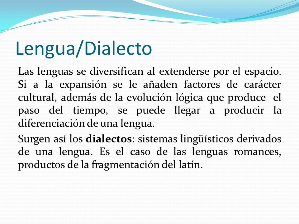 Lengua/Dialecto LenguaDialecto Grado de diferenciaciónPosee un alto grado de diferenciación con respecto a las demás lenguas No se encuentra suficientemente diferenciado de la lengua de la que depende.