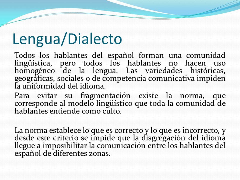 Dialectos del castellano Por sus características comunes pueden agruparse los dialectos del castellano en cuatro grandes subtipos: 1.