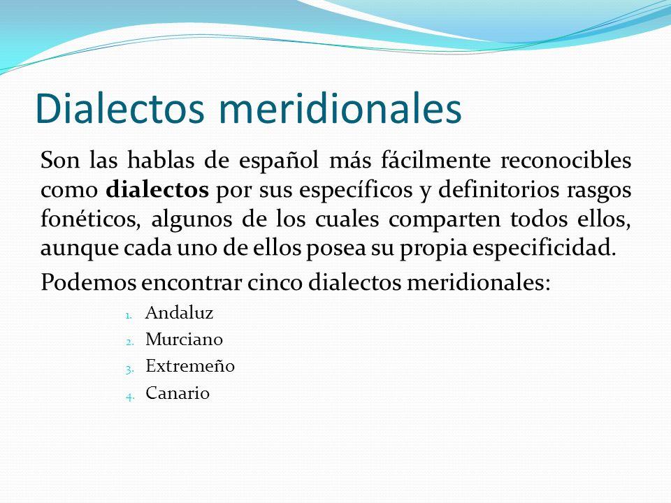 El andaluz El andaluz es una variedad o dialecto de la lengua española que se habla en Andalucía y que puede extenderse a zonas de Extremadura, partes de la Región de Murcia, Ceuta, Melilla y Gibraltar.