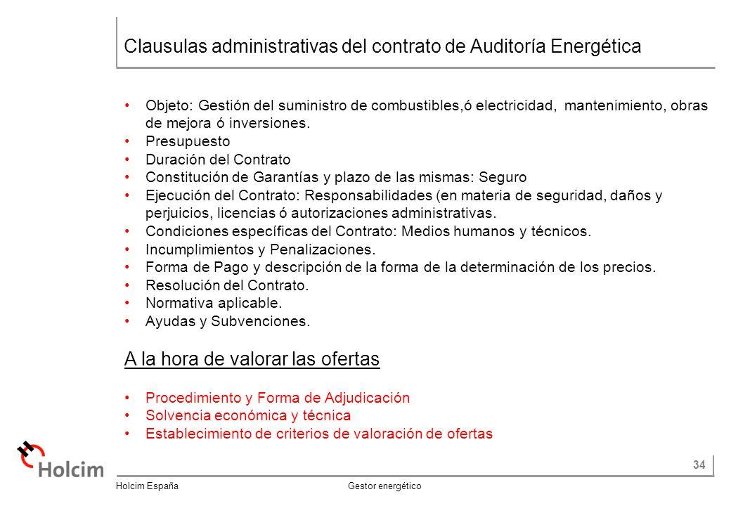 34 Holcim España Gestor energético Clausulas administrativas del contrato de Auditoría Energética Objeto: Gestión del suministro de combustibles,ó electricidad, mantenimiento, obras de mejora ó inversiones.