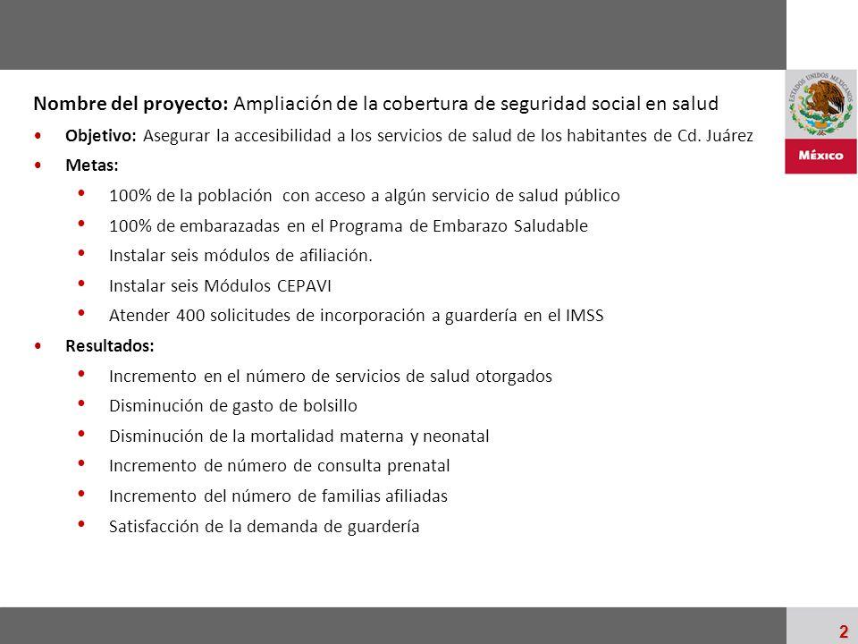 Palacio Nacional 2 Nombre del proyecto: Ampliación de la cobertura de seguridad social en salud Objetivo: Asegurar la accesibilidad a los servicios de
