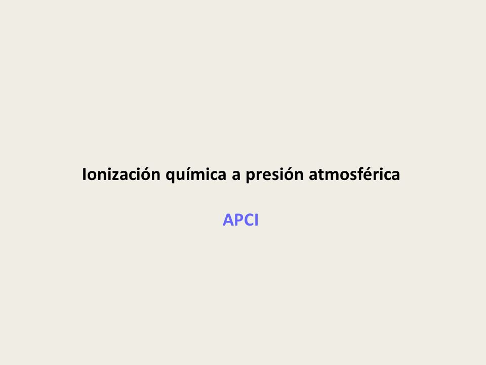 Ionización química a presión atmosférica APCI
