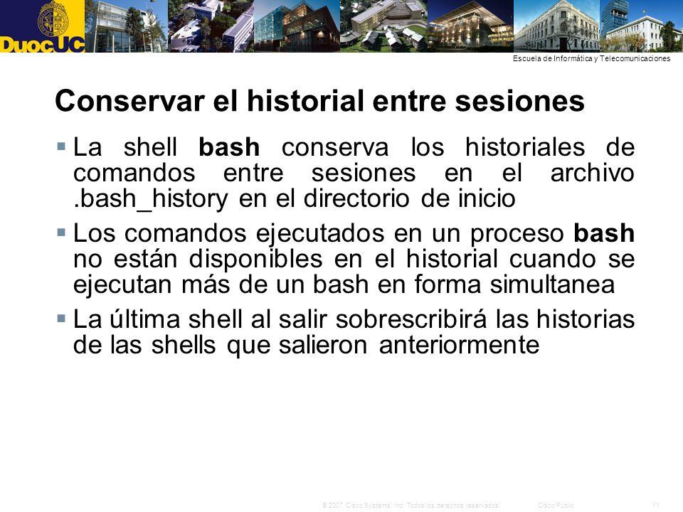 11© 2007 Cisco Systems, Inc. Todos los derechos reservados.Cisco Public Escuela de Informática y Telecomunicaciones Conservar el historial entre sesio
