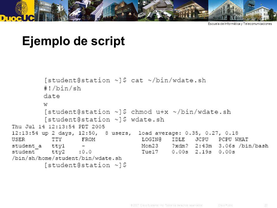 20© 2007 Cisco Systems, Inc. Todos los derechos reservados.Cisco Public Escuela de Informática y Telecomunicaciones Ejemplo de script