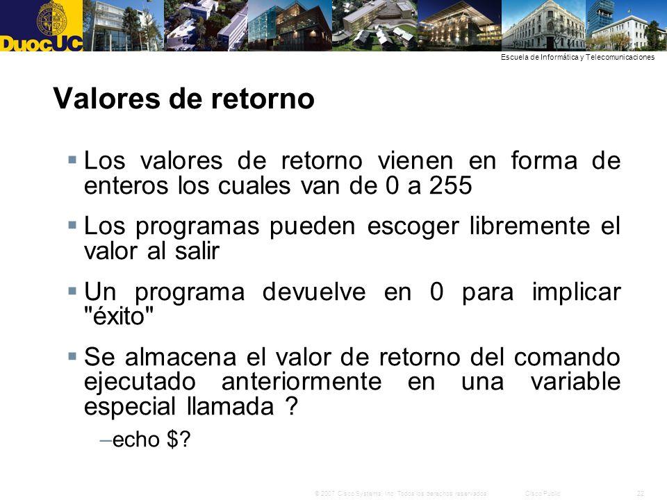 22© 2007 Cisco Systems, Inc. Todos los derechos reservados.Cisco Public Escuela de Informática y Telecomunicaciones Valores de retorno Los valores de