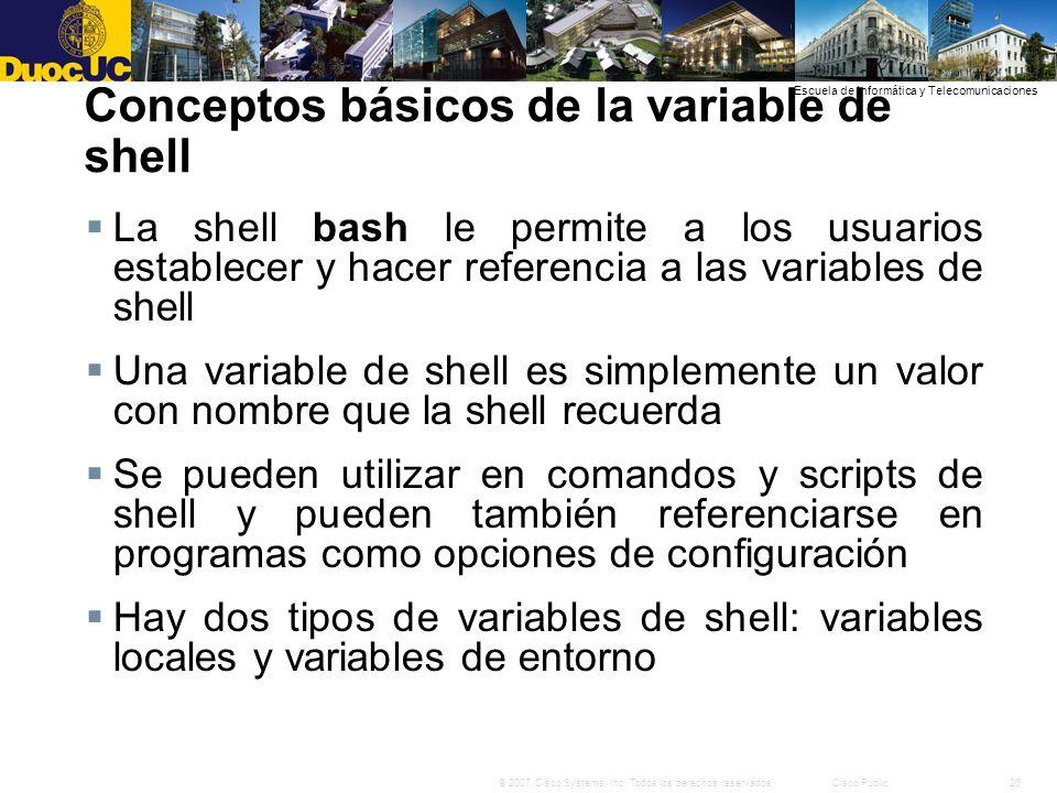 26© 2007 Cisco Systems, Inc. Todos los derechos reservados.Cisco Public Escuela de Informática y Telecomunicaciones Conceptos básicos de la variable d
