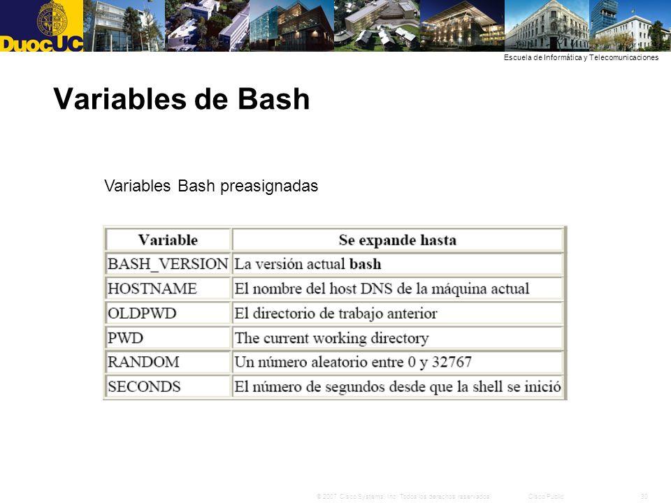 30© 2007 Cisco Systems, Inc. Todos los derechos reservados.Cisco Public Escuela de Informática y Telecomunicaciones Variables de Bash Variables Bash p