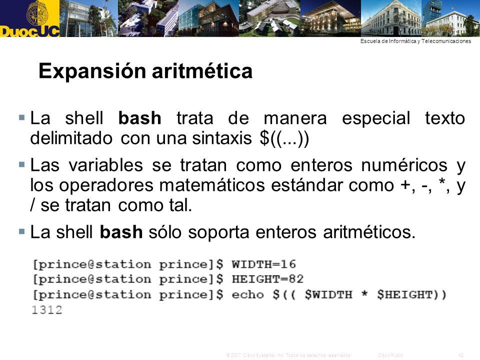 42© 2007 Cisco Systems, Inc. Todos los derechos reservados.Cisco Public Escuela de Informática y Telecomunicaciones Expansión aritmética La shell bash