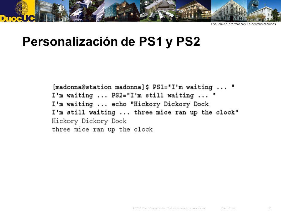 59© 2007 Cisco Systems, Inc. Todos los derechos reservados.Cisco Public Escuela de Informática y Telecomunicaciones Personalización de PS1 y PS2