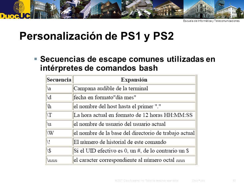 60© 2007 Cisco Systems, Inc. Todos los derechos reservados.Cisco Public Escuela de Informática y Telecomunicaciones Personalización de PS1 y PS2 Secue