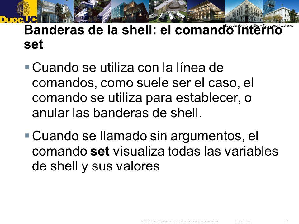 61© 2007 Cisco Systems, Inc. Todos los derechos reservados.Cisco Public Escuela de Informática y Telecomunicaciones Banderas de la shell: el comando i