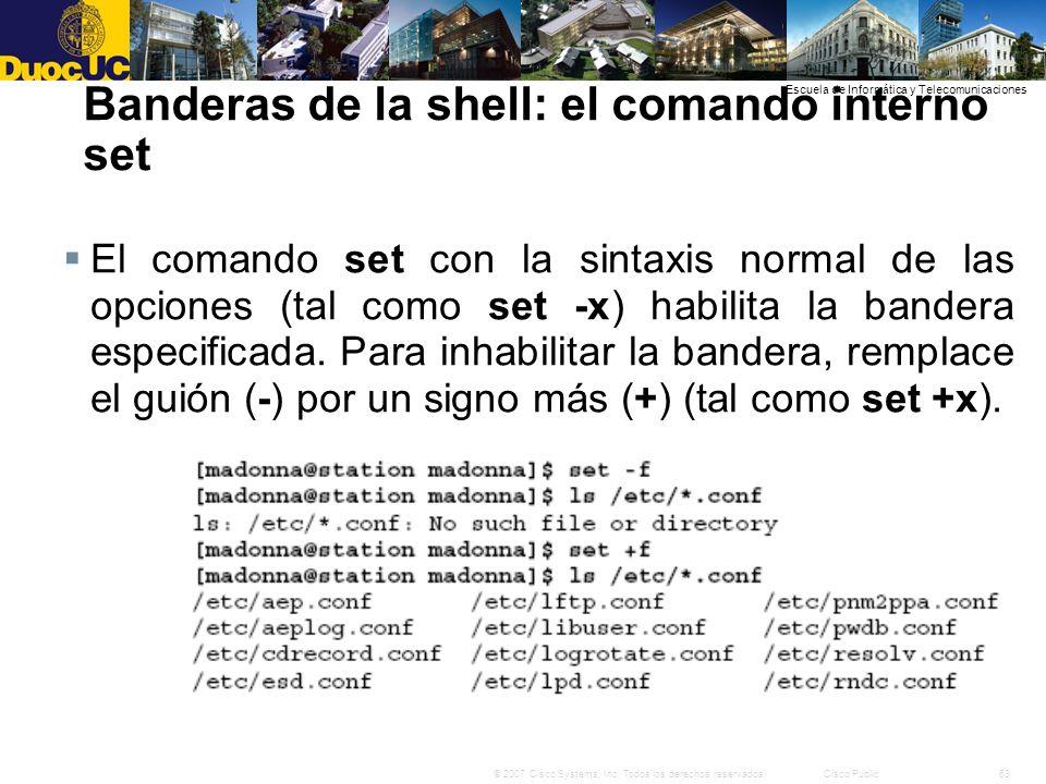 63© 2007 Cisco Systems, Inc. Todos los derechos reservados.Cisco Public Escuela de Informática y Telecomunicaciones Banderas de la shell: el comando i