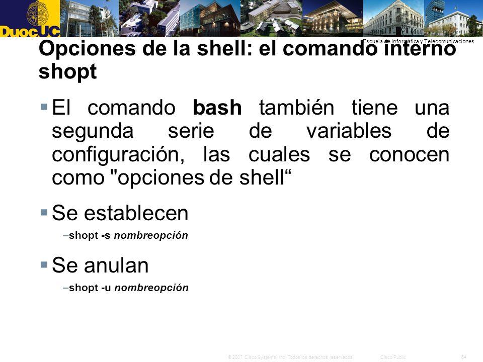64© 2007 Cisco Systems, Inc. Todos los derechos reservados.Cisco Public Escuela de Informática y Telecomunicaciones Opciones de la shell: el comando i