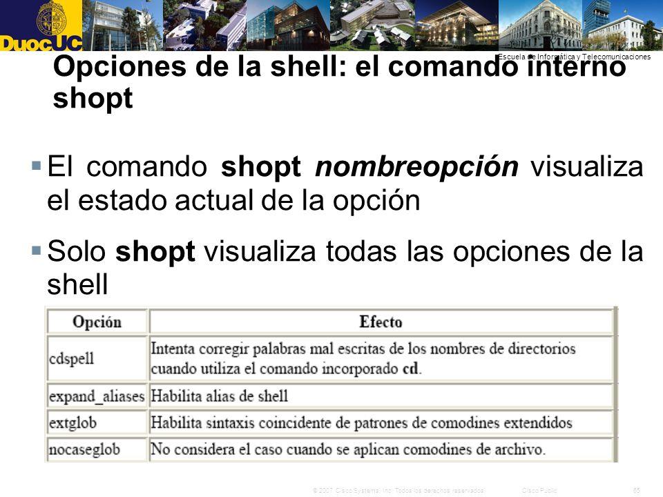 65© 2007 Cisco Systems, Inc. Todos los derechos reservados.Cisco Public Escuela de Informática y Telecomunicaciones Opciones de la shell: el comando i