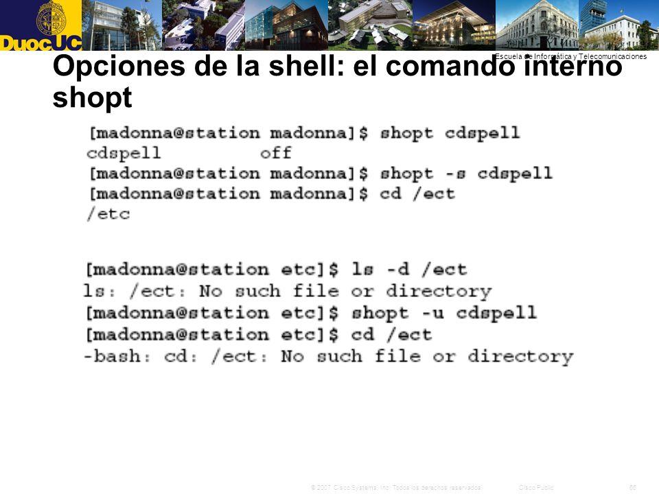 66© 2007 Cisco Systems, Inc. Todos los derechos reservados.Cisco Public Escuela de Informática y Telecomunicaciones Opciones de la shell: el comando i