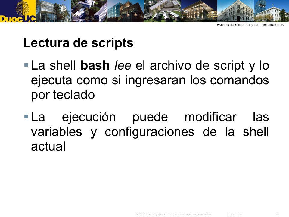 68© 2007 Cisco Systems, Inc. Todos los derechos reservados.Cisco Public Escuela de Informática y Telecomunicaciones Lectura de scripts La shell bash l