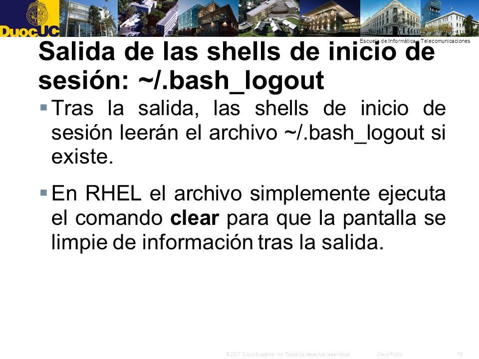 76© 2007 Cisco Systems, Inc. Todos los derechos reservados.Cisco Public Escuela de Informática y Telecomunicaciones Salida de las shells de inicio de